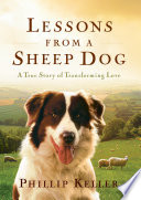 Lessons From A Sheep Dog : believed-worthless and untrainable animal into a valuable sheepdog...
