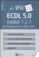 ECDL 5 0  Moduli 1 2 7  Per Windows Vista e Office 2007