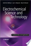 Electrochemical Science and Technology  Fundamentals and Applications