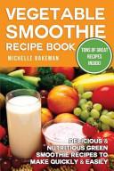 Vegetable Smoothie Recipe Book