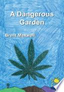 A Dangerous Garden A Nice Guy He Was Also A