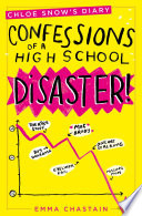 Confessions of a High School Disaster by Emma Chastain