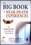 The Big Book Of Near-Death Experiences : at the end of the...