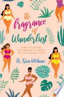 The Fragrance Of Wanderlust