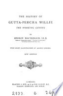 The History of Gutta Percha Willie  the Working Genius