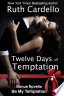 The Temptation Series  Two Hot Holiday Novellas About One Sizzling Couple  Books 1   2 of the Temptation Series
