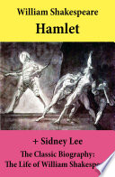 Hamlet  The Unabridged Play    The Classic Biography  The Life of William Shakespeare