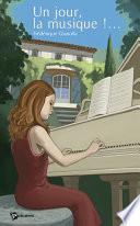 Un jour  la musique