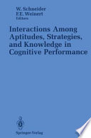 Interactions Among Aptitudes Strategies And Knowledge In Cognitive Performance book