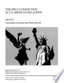 The Drug Connection in U. S.-Mexican Relations