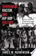 Shamanism  Racism  and Hip Hop Culture
