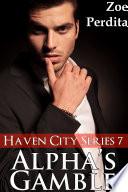 Alpha s Gamble  Haven City Series   7