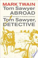 Tom Sawyer Abroad Tom Sawyer Detective