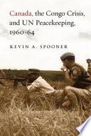 Canada  the Congo Crisis  and UN Peacekeeping  1960 64