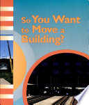 So You Want To Move A Building