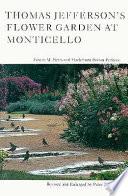 Thomas Jefferson s Flower Garden at Monticello