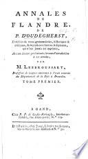Annales de Flandre. Enrichies de notes ... et de chartres et diplomes, avec un discours préliminaire ... par M. Lesbroussart