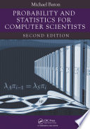 Probability and Statistics for Computer Scientists  Second Edition