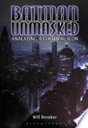 Batman Unmasked Analyzing a Cultural Icon
