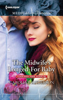 The Midwife's Longed-For Baby : liv had the perfect marriage—until not conceiving...