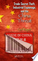 Trade Secret Theft Industrial Espionage And The China Threat