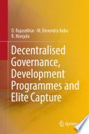 Decentralised Governance Development Programmes And Elite Capture