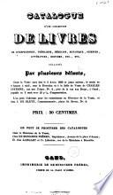 Catalogue d une collection de livres de jurisprudence  th  ologie  m  decine  botanique  sciences  litt  rature  histoire  etc   etc  D  laiss  s par plusieurs d  funts