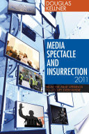 Media Spectacle and Insurrection  2011