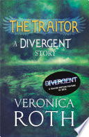 The Traitor  A Divergent Story