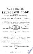 The Commercial telegraph code  A re compiled ed  of the  International telegraph code   Book PDF