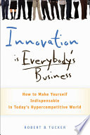 Innovation is Everybody s Business