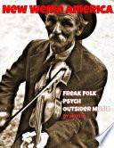 New Weird America  Freak Folk   Psych   Outsider Music