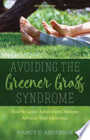 Avoiding the Greener Grass Syndrome 2nd Edition