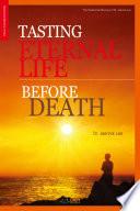 Tasting Eternal Life Before Death