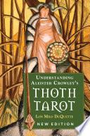 Understanding Aleister Crowley s Thoth Tarot