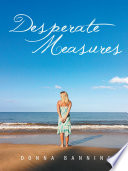 Desperate Measures Consequences And Character Formation To A