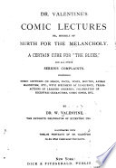 Book Dr  Valentine s Comic Lectures  Or  Morsels of Mirth for the Melancholy