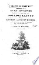 Gedenkschriften wegens het vierde eeuwgehijde van de uitvinding der boekdrukkunst door Lourens Janszoon Koster, van stadswege gevierd te Haarlem den 10. en 11. Julij 1823