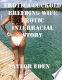 Erotica Cuckold Breeding Wife Erotic Interracial Story