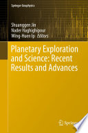 Planetary Exploration and Science  Recent Results and Advances
