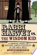 Rabbi Harvey Vs  the Wisdom Kid