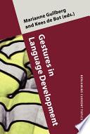 Gestures in Language Development