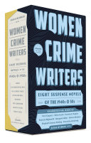 Women Crime Writers: Eight Suspense Novels of the 1940s And 50s: The Library of America Edition
