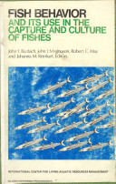 Fish Behavior and Its Use in the Capture and Culture of Fishes