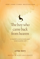 The Boy Who Came Back From Heaven : following a car accident that...