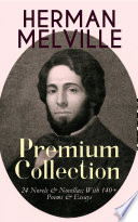 HERMAN MELVILLE     Premium Collection  24 Novels   Novellas  With 140  Poems   Essays