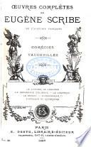 Œuvres complètes de Eugène Scribe: sér. Comédies. Vaudevilles. 33 v