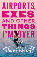 Airports  Exes  and Other Things I m Over