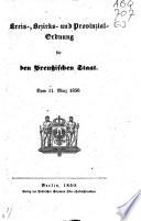 Kreis-, Bezirks- und Provinzial-Ordnung für den preußischen Staat, vom 11. März 1850