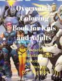Overwatch Coloring Book for Kids and Adults